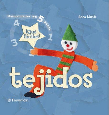Tejidos (Manualidades en 5 pasos) por Anna Llimós