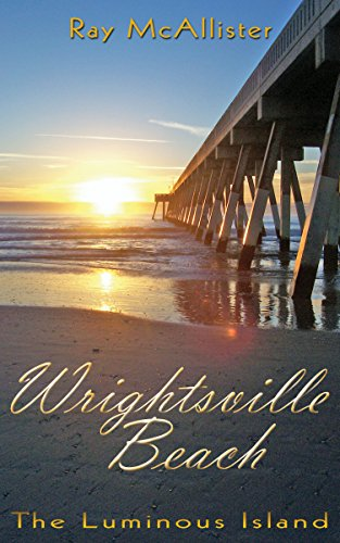 Descargar Libro Wrightsville Beach: The Luminous Island de Ray McAllister