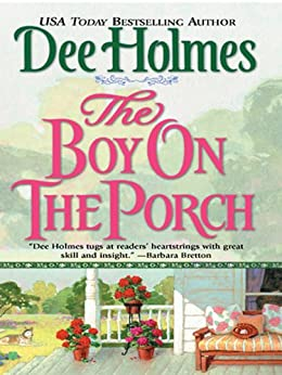 The Boy on the Porch by [Holmes, Dee]