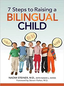 7 Steps to Raising a Bilingual Child par [Steiner, Naomi]