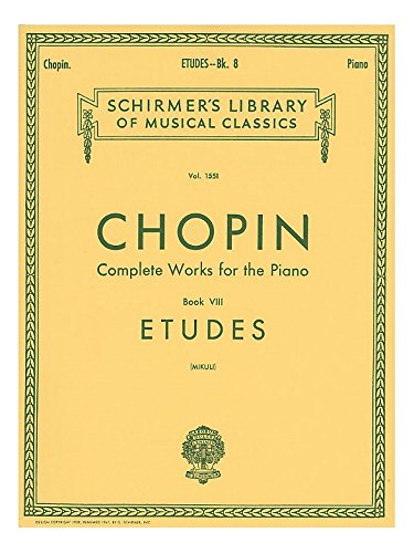 Frederic Chopin: Complete Works For The Piano Book VIII Etudes. For Pianoforte