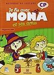 Je lis avec Mona et ses amis CP : Pro...