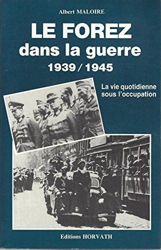 Le Forez dans la guerre 1939/1945