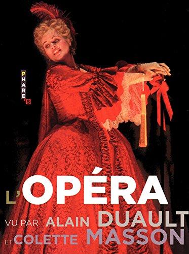L'Opéra vu par Alain Duault & Colette Masson