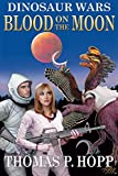 Image de Dinosaur Wars: Blood On The Moon (English Edition)
