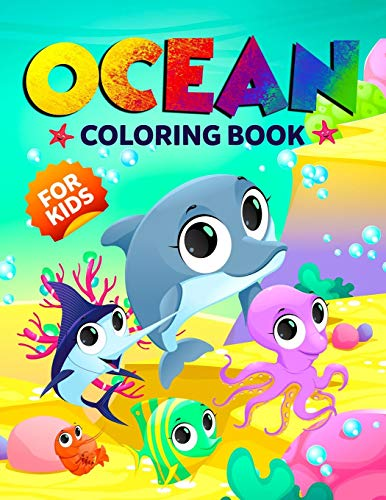 Ocean Coloring Book for Kids: The Magical Underwater Colouring Book for Boys and Girls Filled with Cute Ocean Animals and Fantastic Sea Creatures