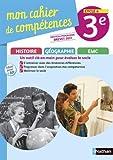 Histoire-Géographie EMC 3e Cycle 4 Mon cahier de compétences