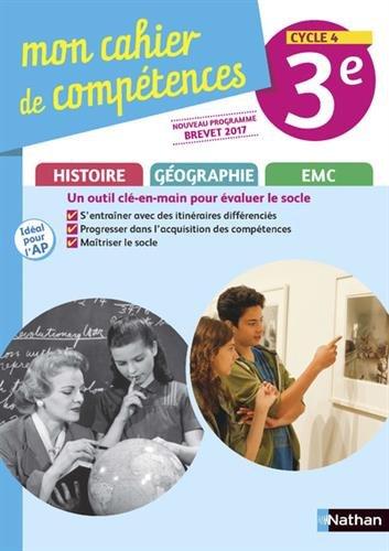 Histoire-Géographie EMC 3e Cycle 4 Mon cahier de compétences par Collectif