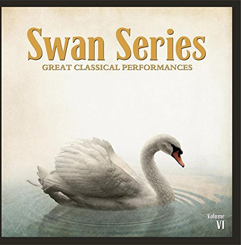 Swan Series: Great Classical Performances, Vol. 6