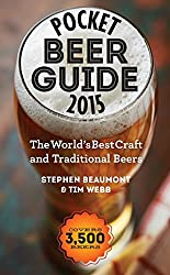 Pocket Beer Guide 2015: The World's Best Craft and Traditional Beers -- Covers 3,500 Beers by Stephen Beaumont (17-Oct-2014) Paperback