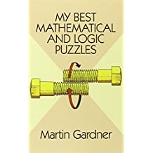 My Best Mathematical and Logic Puzzles (Dover Recreational Math)