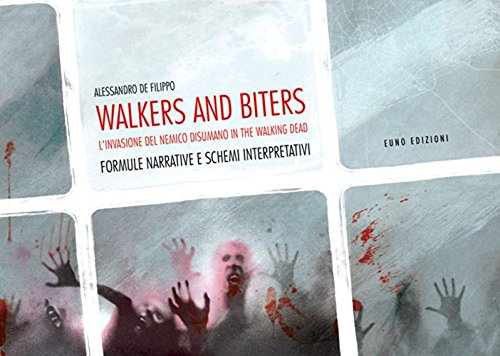 Walkers and biters. L'invasione del nemico disumano in the Walking dead