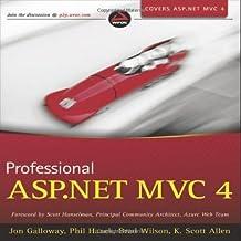 Professional ASP.NET MVC 4 (Wrox Professional Guides) by Galloway, Jon, Haack, Phil, Wilson, Brad, Allen, K. Scott (2012) Paperback