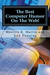 The Best Computer Humor On The Web!: A Four Book Collection of Anecdotes and Jokes by Marilyn K. Martin (2014-06-28)