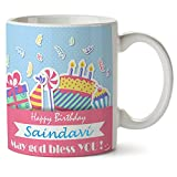 Awwsme Happy Birthday God Bless Saindavi Coffee Mug