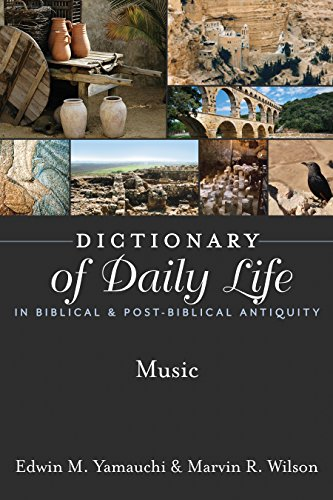 Dictionary of Daily Life in Biblical & Post-Biblical Antiquity: Music (Dictionary of Daily Life in Biblical and Post-Biblical Antiquity)