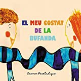 El meu costat de la bufanda: Conte Infantil sobre l'amistat (Catalan Edition)