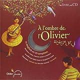A l'ombre de l'olivier : 30 comptines des pays du Maghreb