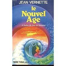 Le Nouvel Age : A l'aube de l'ère du Verseau