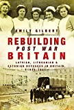 Rebuilding Post War Britain: Latvian, Lithuanian and Estonian Refugees in Britain, 1946-51