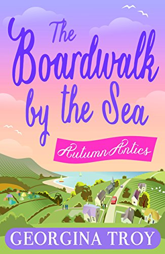 Autumn Antics: Escape to the seaside with the perfect autumn read! (The Boardwalk by the Sea Book 2) (English Edition)