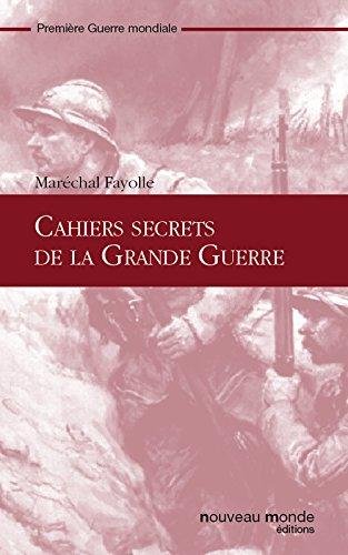 Cahiers secrets de la Grande Guerre (French Edition)