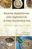 Telecharger Livres Recettes vegetariennes voire vegetaliennes a IG bas (PDF,EPUB,MOBI) gratuits en Francaise