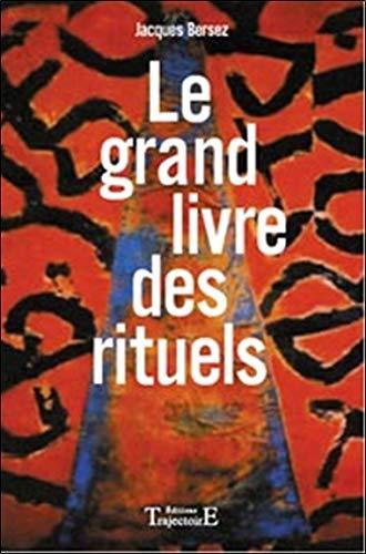 Le grand livre des rituels par Jacques Bersez