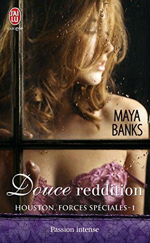 Houston, forces spéciales (Tome 1) - Douce reddition par Maya Banks