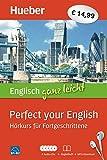Englisch ganz leicht Perfect your English: Hörkurs für Fortgeschrittene / Paket: 5 Audio-CDs + Begleitheft + MP3-Download