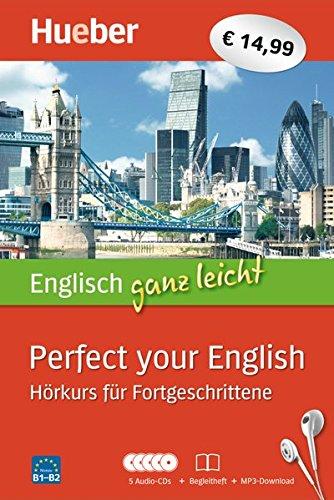 Englisch ganz leicht Perfect your English: Hörkurs für Fortgeschrittene / Paket: 5 Audio-CDs + Begleitheft + MP3-Download (Audio-cd Englisch Lernen)