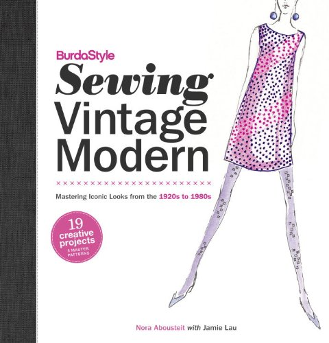 BurdaStyle Sewing Vintage Modern: Mastering Iconic Looks from the 1920s to 1980s (English Edition)