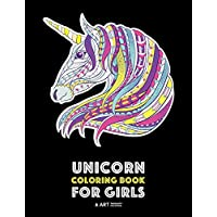 Unicorn Coloring Book For Girls: Advanced Coloring Pages for Tweens, Older Kids & Girls, Detailed Zendoodle Animal Designs & Patterns, Fairy Tale ... Practice for Stress Relief & Relaxation