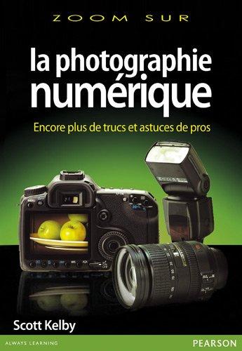 la photographie numérique volume 3 par Scott Kelby