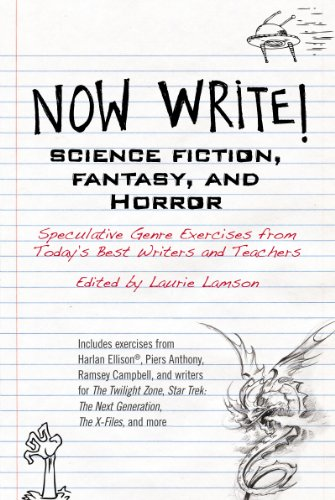 Now Write! Science Fiction, Fantasy and Horror: Speculative Genre Exercises from Today's Best Writers and Teachers (Now Write! Series Book 5) (English Edition)