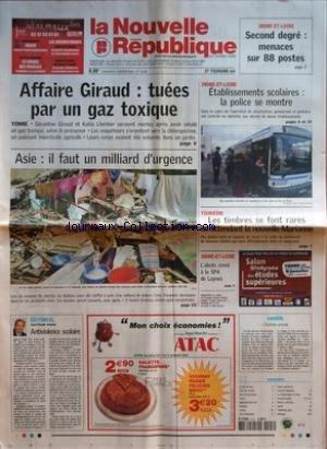 NOUVELLE REPUBLIQUE (LA) [No 18295] du 07/01/2005 - INDRE-ET-LOIRE - SECOND DEGRE - MENACES SUR 88 POSTES - AFFAIRE GIRAUD - TUEES PAR UN GAZ TOXIQUE - ASIE IL FAUT UN MILLIARD D'URGENCE - EDITORIAL - ANTIVIOLENCE SCOLAIRE PAR JEAN-CLAUDE ARBONA - TOURAINE - LES TIMBRES SE FONT RARES EN ATTENDANT LA NOUVELLE MARIANNE - INDRE-ET-LOIRE - L'ABCES CREVE A LA SPA DE LUYNES - CANDIDE - L'HOMME PRESSE - SOMMAIRE - LE FAIT DU JOUR - FAITS DE SOCIETE - ARTS ET SPECTACLES - TOURS - AGGLOMERATION EST - AM par Collectif