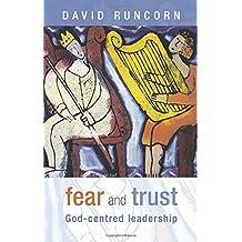 Fear and Trust: God-centred leadership by David Runcorn (2011-09-01)
