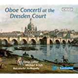 Oboe Concerti at the Dresden Court - Instrumental Music from the Pisendel Collection