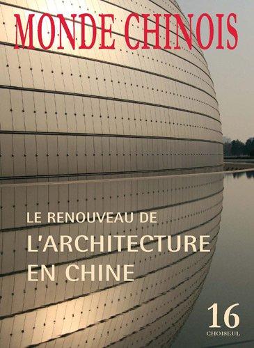 Le renouveau de l'architecture en Chine (n.16-Hiver 2008-2009)