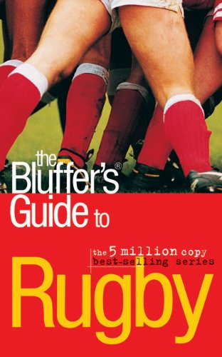 The Bluffer's Guide to Rugby (Bluffer's Guides) por Alexander C. Rae