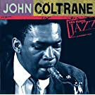 Ken Burns Jazz Collection: The Definitive John Coltrane
