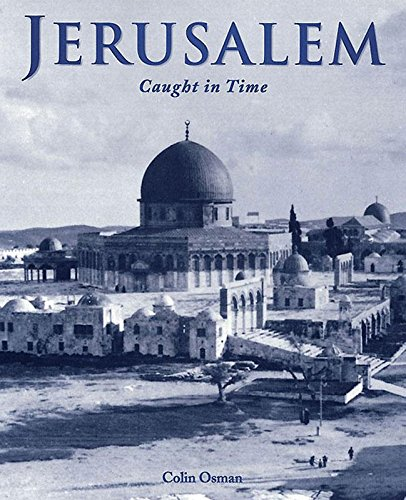 Jerusalem: Caught in Time (Caught in Time Great Photographic Archives) por Colin Osman