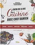 Enfin de la vie dans la cuisine avec Chef Damien