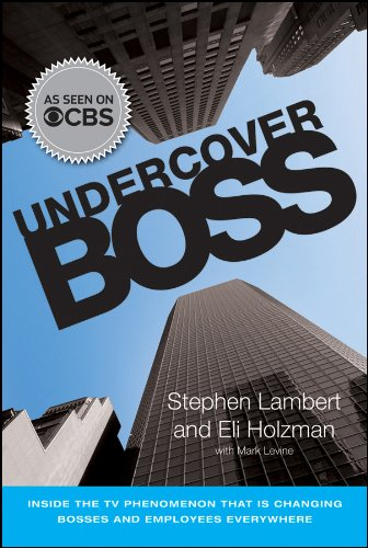 Undercover Boss: Inside the TV Phenomenon that is Changing Bosses and Employees Everywhere (Coby Tv)