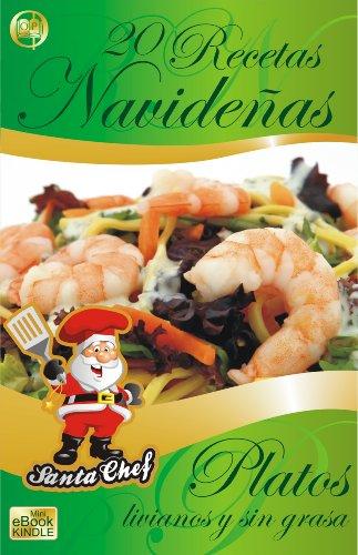 20 RECETAS NAVIDEÑAS - Platos livianos y sin grasa (Colección Santa Chef nº 5)