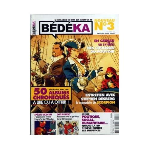 BEDEKA [No 3] du 01/04/2004 - EX-LIBRIS - DES COULISSES DU POUVOIR - ENTRETIEN AVEC STEPHEN DESBERG - SPECIAL DICENTIM - GOTLIB INEDIT - POLITIQUE - SOCIAL - HUMANITAIRE ET LA B.D.