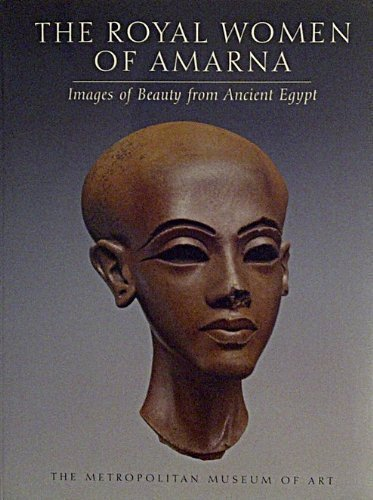 Royal Women of Amarna : Images of Beauty from Ancient Egypt by Dorothea. With contributions from James P. Allen and L. Green Arnold (1996-07-30)