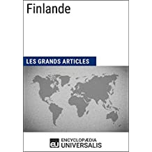 Finlande: Géographie, économie, histoire et politique (French Edition)