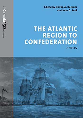 the-atlantic-region-to-confederation-a-history-the-canada-150-collection
