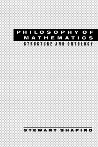 Philosophy of Mathematics: Structure and Ontology by Stewart Shapiro (1997-01-01)